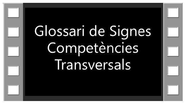 Glosario de Competencias Transversales en Llengua de Signes Catalana