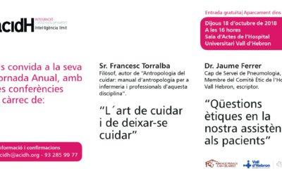 Conferència del Sr. Francesc Torralba i del Dr. Jaume Ferrer    Jornada anual acidH 18 d'octubre
