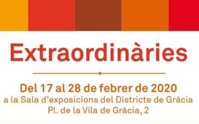 """Participem a l'exposició """"Extraordinàries"""" al Districte de Gràcia"""