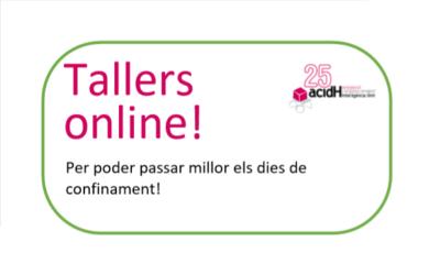 Tallers online dies 16 i 17 d'abril per passar millor el confinament