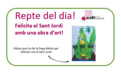 Repte del dia: Felicita el Sant Jordi  amb una obra d'art!