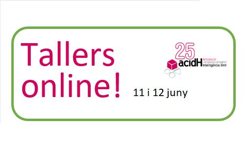 Tallers online dies 11 i 12 de juny per passar millor el confinament
