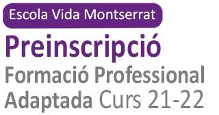 Preinscripció Formació Professional Adaptada Curs 21-22